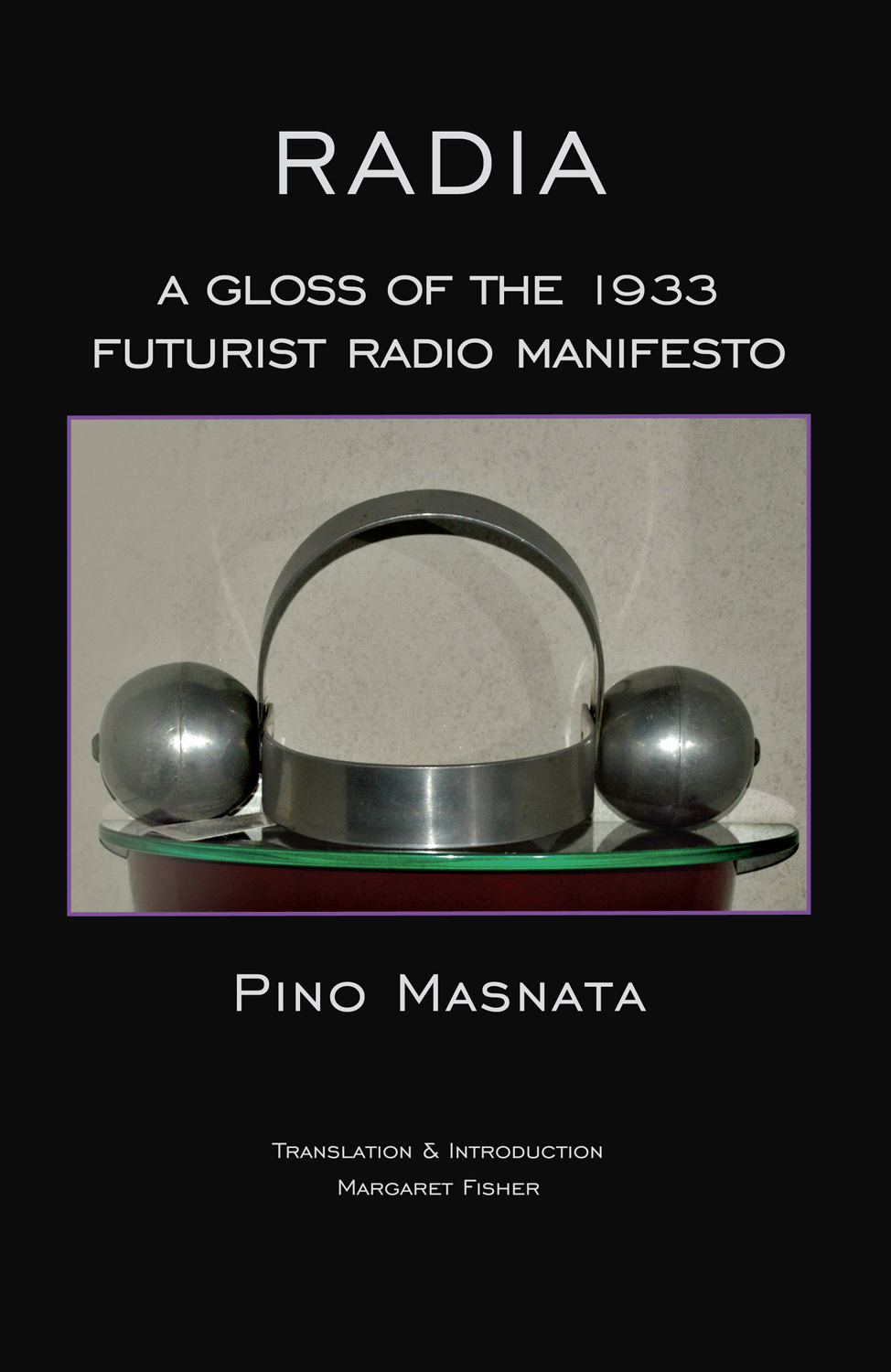 RADIA Pino Masnata Gloss of the 1933 Futurist Radio Manifesto